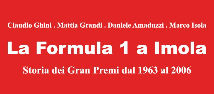 Da oggi in libreria 'La Formula 1 a Imola - Storia dei Gran Premi dal 1963 al 2006'