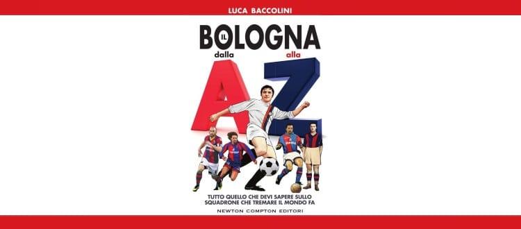 'Il Bologna dalla A alla Z', ZO incontra Luca Baccolini per parlare del suo nuovo libro