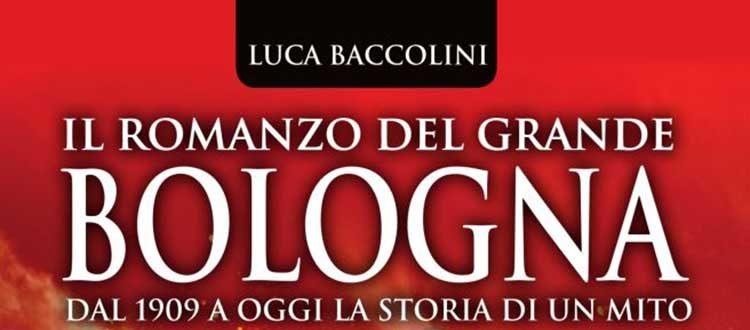 Domani Luca Baccolini presenta 'Il romanzo del grande Bologna'
