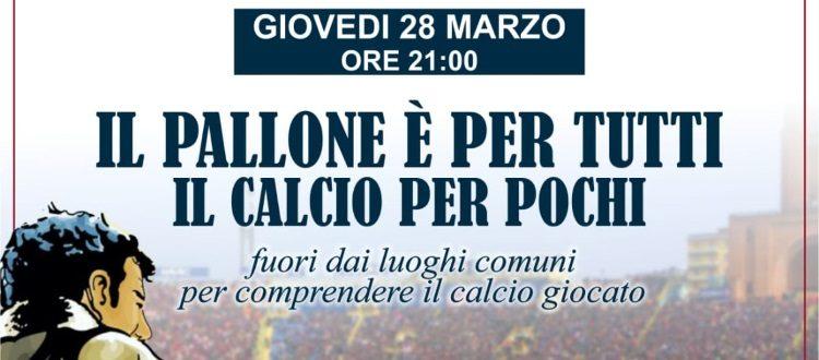 Radio1909 presenta 'Il pallone è per tutti, il calcio per pochi'. Giovedì 28 marzo a Corticella la prima serata